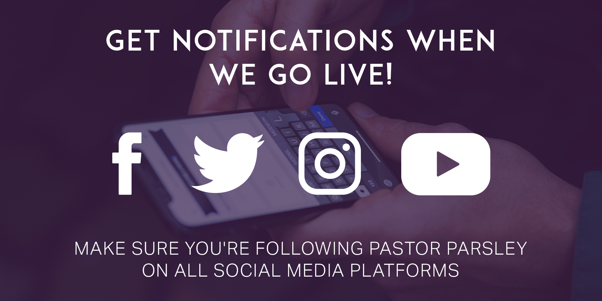 Get Notifications When We Go Live! Facebook Twitter Instagram Youtube Make Sure You're Following Pastor Parsley on All Social Media Platforms