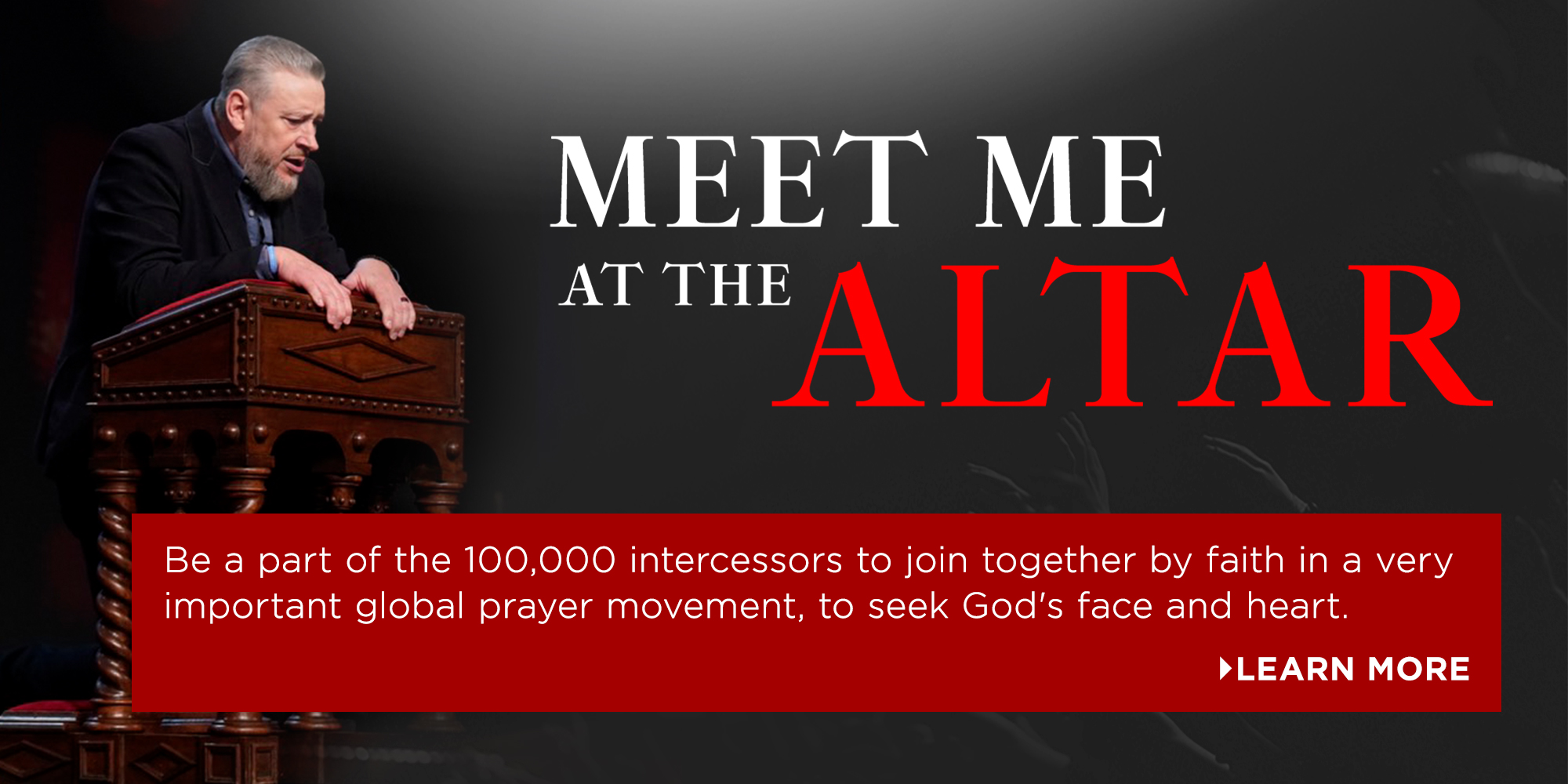 Meet Me at the Alter Be apart of the 100,000 Intercessors to join together by faith in a very important global prayer movement, to seek God's face and heart.