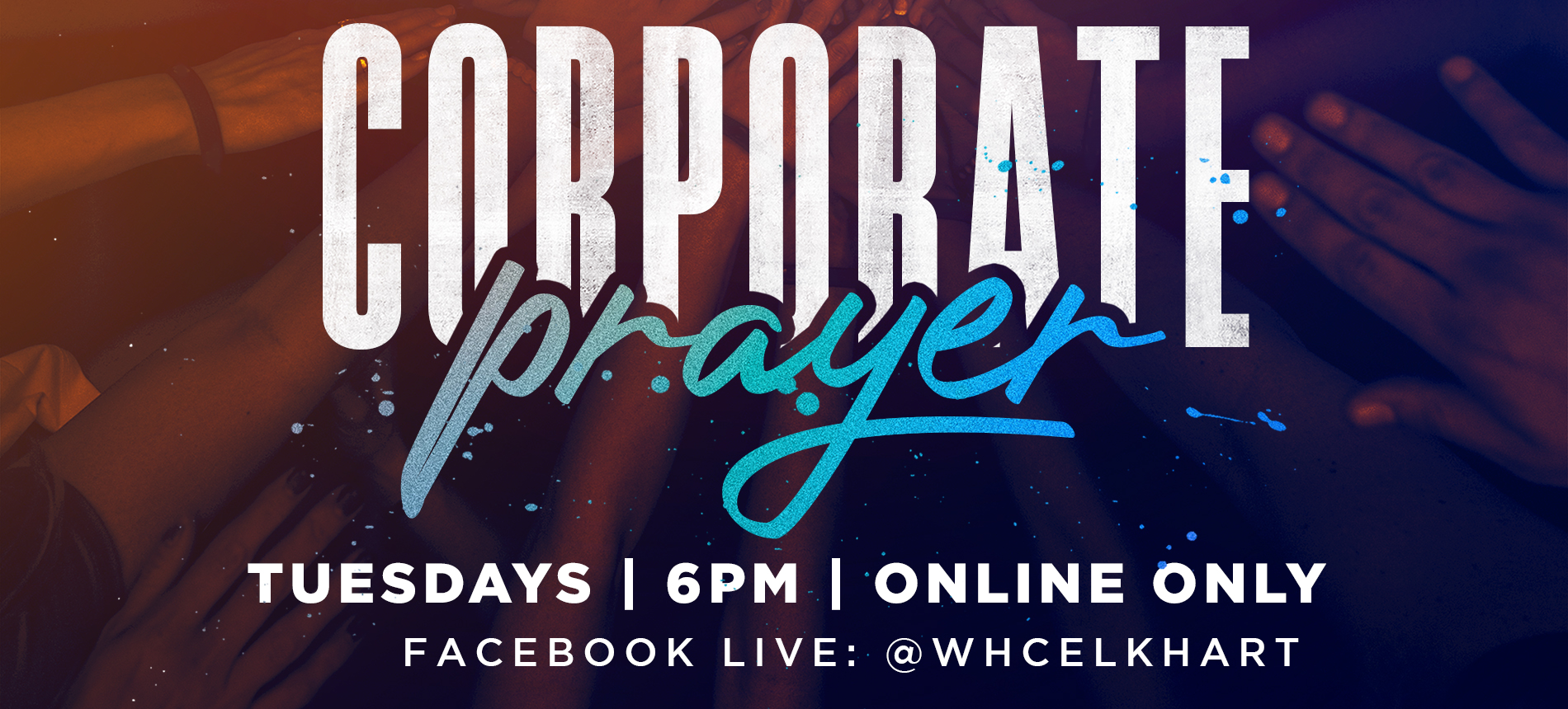 WHCE | Corp Prayer Elkhart