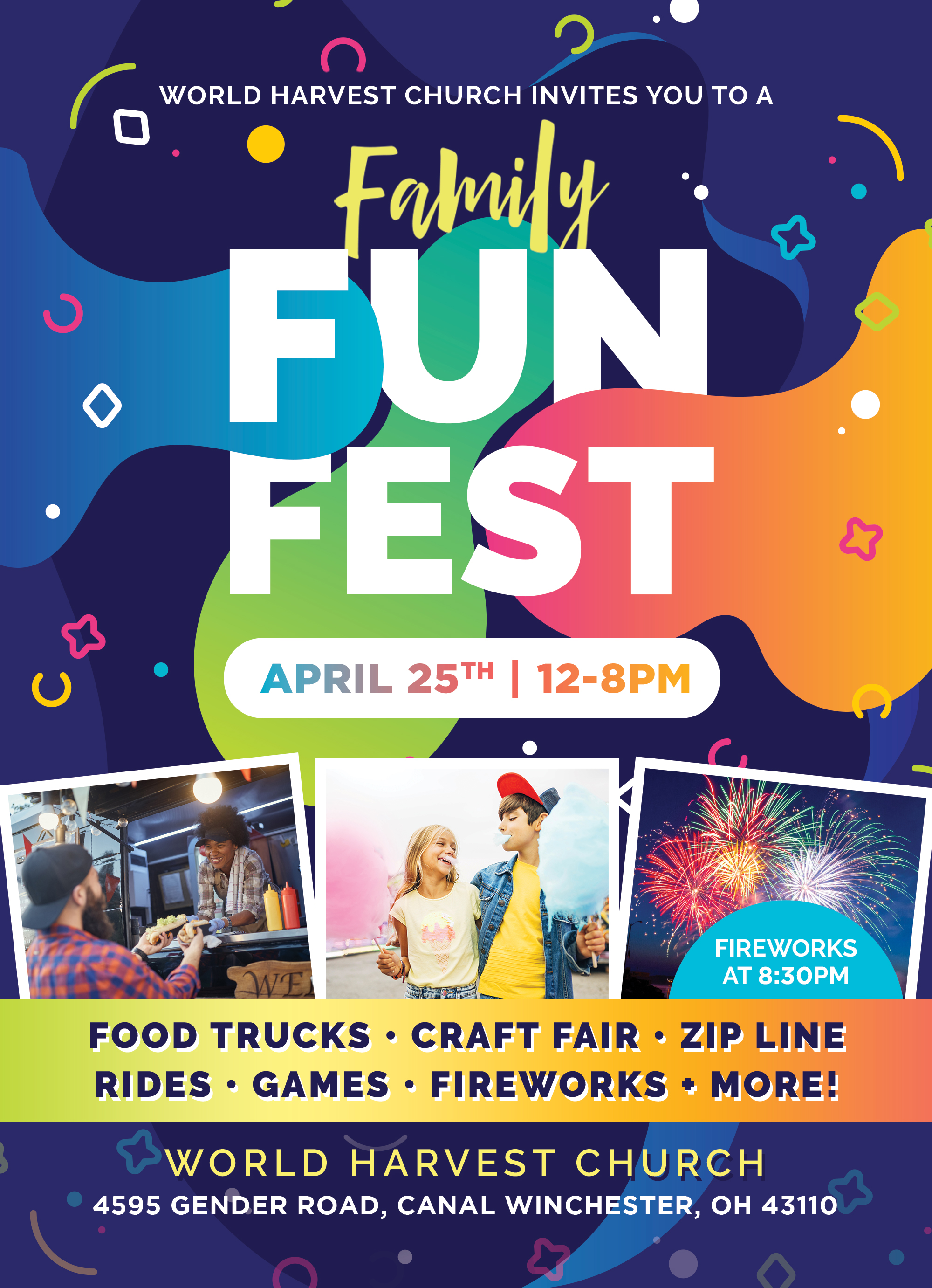 World Harvest Church Invites You to a Family Fun Fest April 11th 12- 8 Pm Food Trucks Craft Fair Zipline Rides Games Fireworks More! World Harvest Church 4595 Gender Road, Canal Winchester, Oh 43110